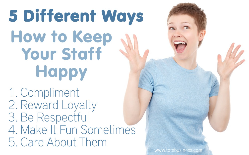 Keep Your Staff Happy